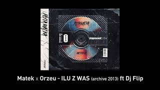 2. Matek x Orzeu - ILU Z WAS (ft. DJ Flip) CD1
