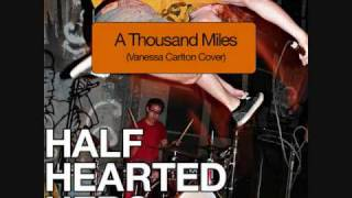 Half Hearted Hero - A Thousand Miles(Cover)