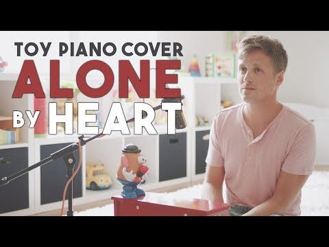 """ALONE"" by HEART ❤️ [Covered on My Son's Toy Piano]"