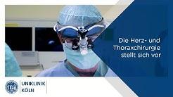 Uniklinik Köln | Die Klinik für Herzchirurgie und Thoraxchirurgie stellt sich vor.
