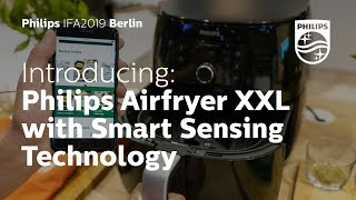 IFA 2019 | Philips Airfryer XXL with Smart Sensing Technology