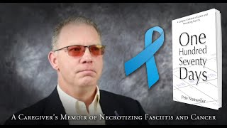 A Caregivers Memoir of Cancer and Necrotizing Fasciitis