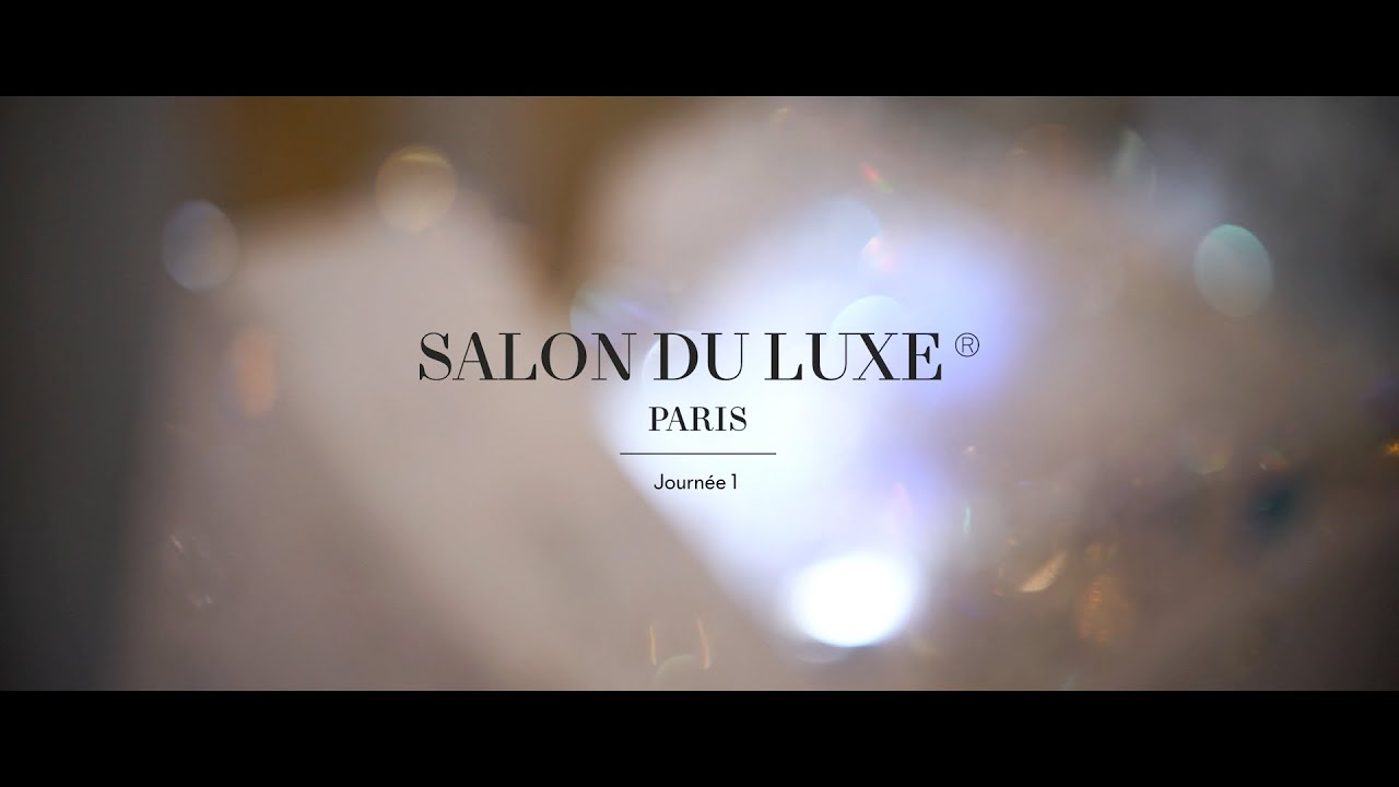 Salon Du Luxe Paris Salon Du Luxe Paris 2015 Jour 1 Day 1 Youtube
