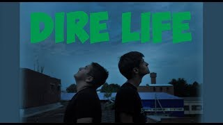 Dire Life CLIP - [This is our life]