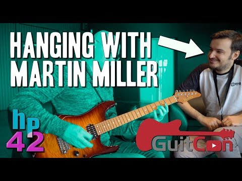 Hanging with Martin Miller at GuitCon!