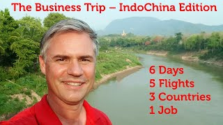 The Business Trip - Indo-China Edition