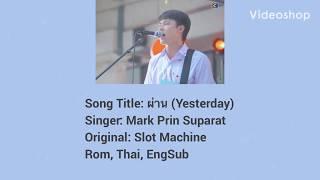 ผ่าน(Yesterday) - Slot Machine cover by Mark Prin | Lyrics (Thai/Rom/EngSub)