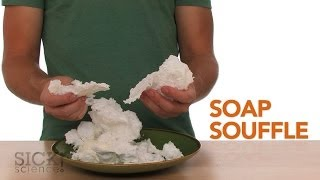 Soap Souffle - Sick Science! #185