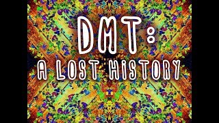 DMT A Lost History - FULL HD DOCUMENTARY
