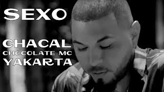 CHACAL Y YAKARTA ►SEXO (OFFICIAL VIDEO) (FEAT. CHOCOLATE MC) ► REGGAETON