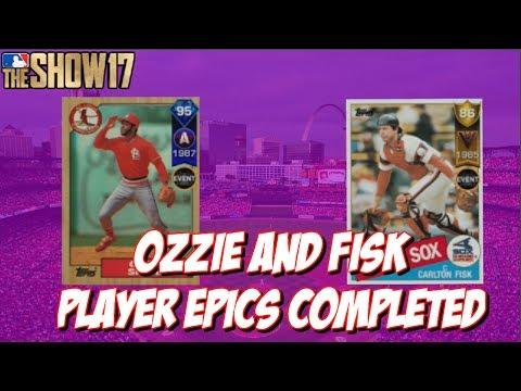 OZZIE AND FISK PLAYER EPICS COMPLETED!! | MLB The Show 17 Epics