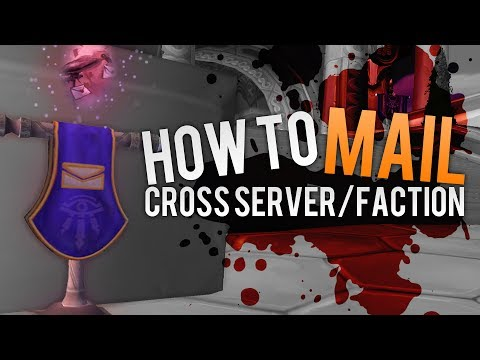 WoW - How to Mail Cross Faction and Server (Heirlooms)