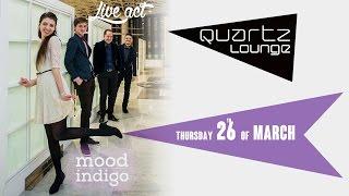 Mood Indigo Live @ Quartz Lounge, Palas Iasi (26th of March 2015)