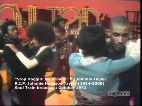 Johnnie Taylor Stop Doggin' Me Around