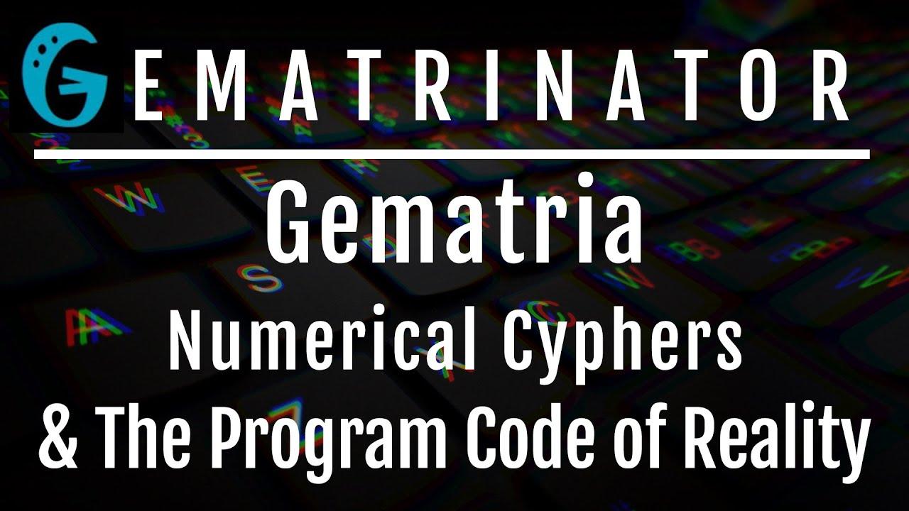 Gematrinator (Derek Tikkuri)   Gematria, Numerical Cyphers, & The Program Code of Reality