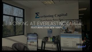 New Employees' Thoughts on Working at Everlasting Capital