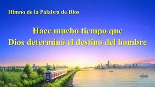 Himno cristiano | Hace mucho tiempo que Dios determinó el destino del hombre