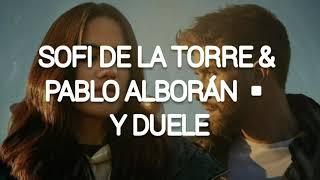 Sofi de la Torre & Pablo Alborán - Y duele (Letra)
