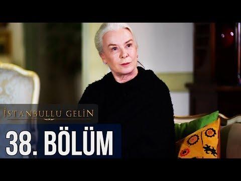 İstanbullu Gelin 38. Bölüm