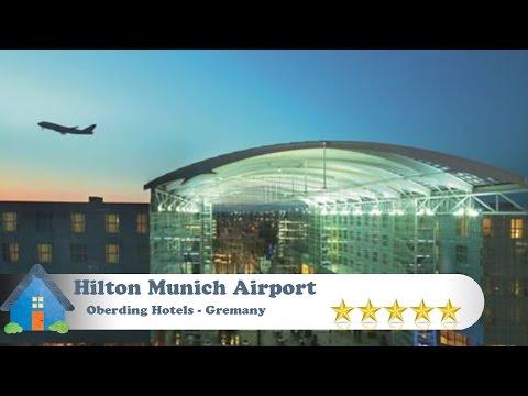 Hilton Munich Airport - Oberding Hotels, Germany