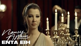 Nancy Ajram Enta Eih Clip.mp3