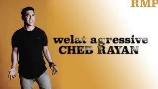 Cheb Rayan Welat Agressive  الشاب ريان