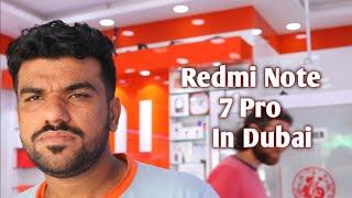 Redmi Note 7 Pro In Dubai.. Mi 8 Lite Latest Price.. Many More Updates