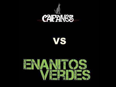 ENANITOS VERDES VS CAIFANES
