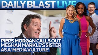 Piers Morgan Slams Samantha Markle on TV!