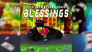 Stratijah - Blessings [Money Tranzfer Riddim] November 2019