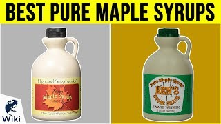 10 Best Pure Maple Syrups 2019