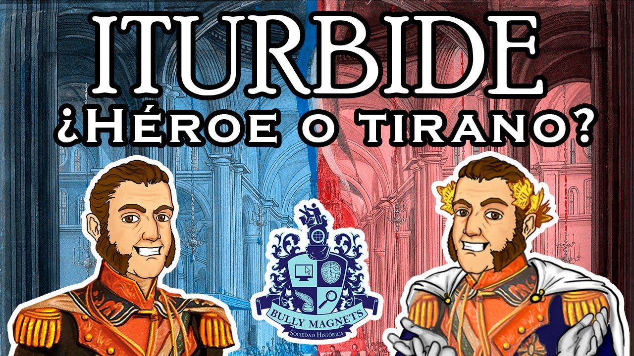 Agustín de Iturbide ¿Héroe o tirano de México? - Ft. El mapa de Sebas - Historia Bully Magnets