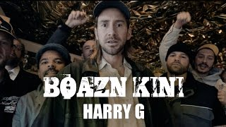 "HARRY G ""BOAZN KINI"""