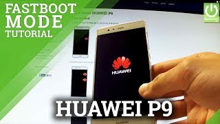how to enter   quit fastboot   rescue mode in huawei p9