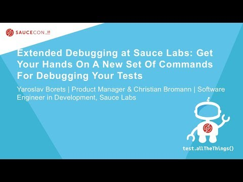 Extended Debugging at Sauce Labs: Get Your Hands On A New Set Of Commands For Debugging Your Tests