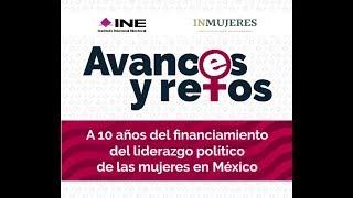 Avances y retos a 10 años del financiamiento del liderazgo político de las mujeres en México
