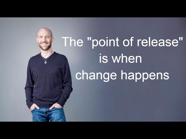 the point of release is when change happens