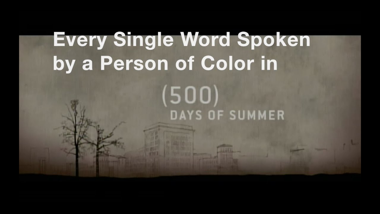 "every single word spokena person of color in ""(500) days of"