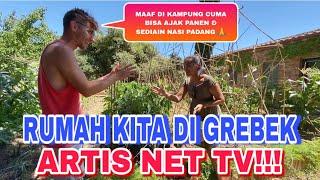 ARTIS NET TV GREBEK RUMAH KAMI!!! CUMA BISA AJAK PANEN & SEDIAIN NASI PADANG DOANG😱🙄