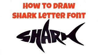 EASY How To Draw Shark Letter Font