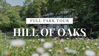 FULL PARK TOUR (HILL OF OAKS)