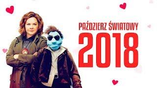Paździerz Światowy 2018, czyli najgorsze filmy zeszłego roku!