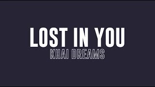 Lost in you - Khai Dreams / Lyrics (Kinetic typography)