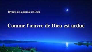 « Comme l'œuvre de Dieu est ardue » Chant chrétien avec paroles
