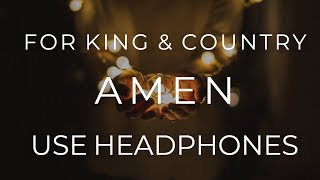For King & Country - Amen (8D AUDIO USE HEADPHONES)