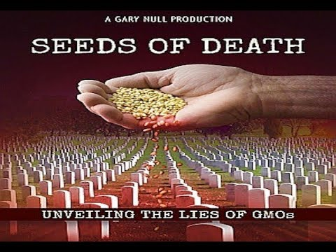 Seeds of Death, Unveiling The Lies of GMO's   Full Movie - Global Depopulation