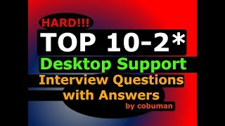 Top 10 -2 Hard Desktop Support Interview Questions and Answers