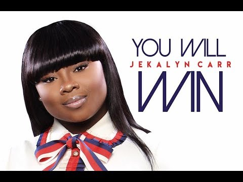 YOU WILL WIN JEKALYN CARR By EydelyWorshipLivingGodChannel
