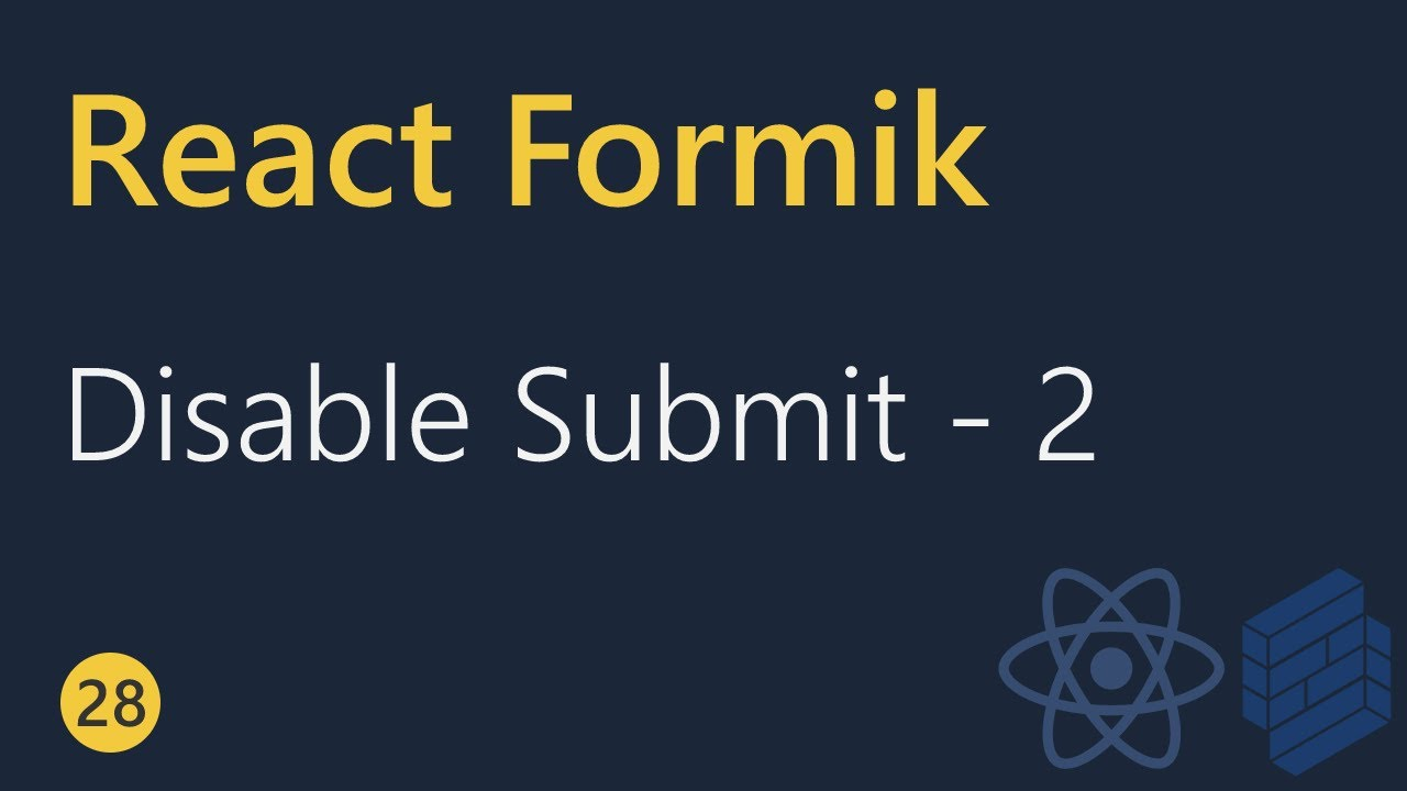React Formik Tutorial - 28 - Disabling Submit (Part 2)