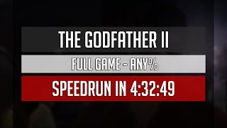 [Personal Best] The Godfather II | Full Game - Any% (SpeedRun In 4:32:49)